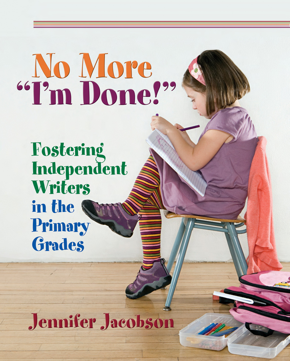 When Did Teaching Independence Become >> No More I M Done Stenhouse Publishers